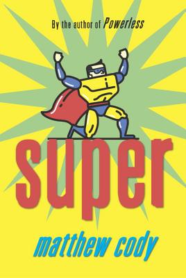 Super (Supers of Noble's Green), Matthew Cody