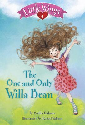 Little Wings #4: The One and Only Willa Bean, Galante, Cecilia