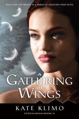 Centauriad #2: A Gathering of Wings, Klimo, Kate