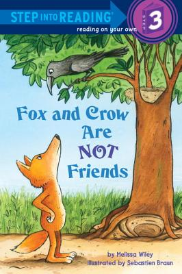 Fox and Crow Are Not Friends (Step into Reading), Melissa Wiley