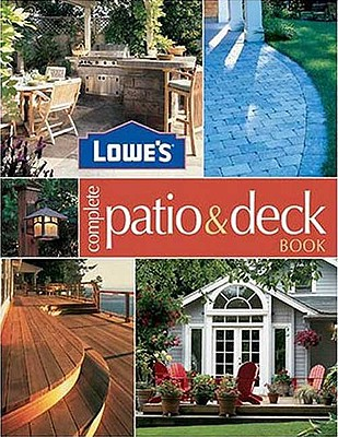 Image for LOWE'S COMPLETE PATIO DECK BOOK