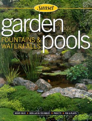 Sunset Garden Pools: Fountains & Waterfalls, Beneke, Jeff
