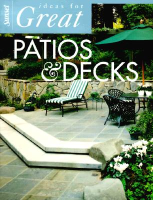 Image for Ideas for Great Patios and Decks (Ideas for Great Rooms)