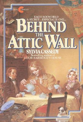 "Behind the Attic Wall (Avon Camelot Books), ""Cassedy, Sylvia"""