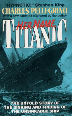 Image for HER NAME  TITANIC : THE UNTOLD STORY OF
