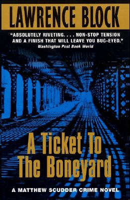 Image for A Ticket to the Boneyard (Matthew Scudder)