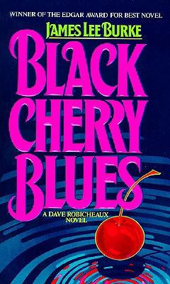 Black Cherry Blues: A Dave Robicheaux Novel, James Lee Burke