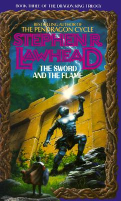 Image for The Sword and the Flame (Dragon King Trilogy)