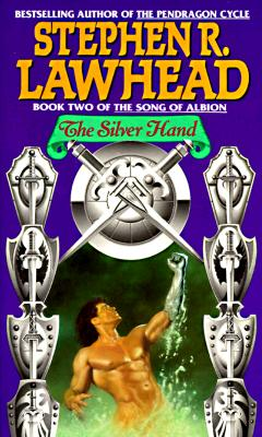 The Silver Hand (Song of Albion), Stephen R. Lawhead