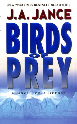 Birds of Prey: A Novel of Suspense, J.A. JANCE