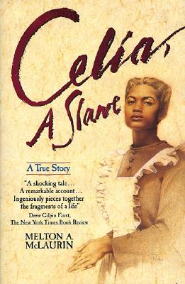 Celia, A Slave, McLaurin, Melton A.