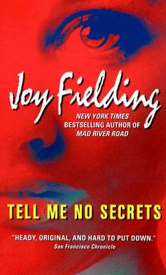 Tell Me No Secrets, JOY FIELDING