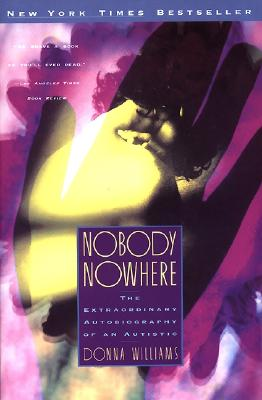 Image for Nobody Nowhere: the Extraordinary Autobiography of an Autistic