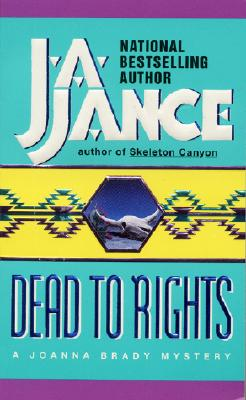 Dead to Rights (A Joanna Brady Mystery), J.A. JANCE