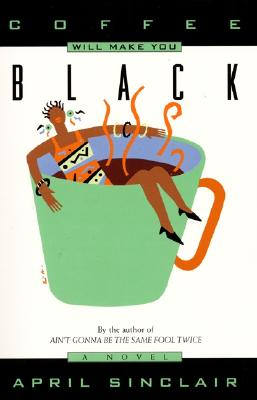 Coffee Will Make You Black, Sinclair, April