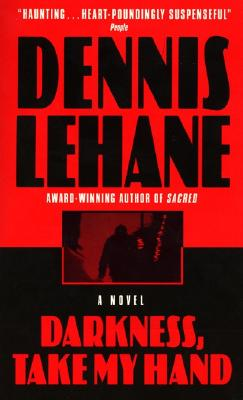 Darkness, Take My Hand, Lehane, Dennis