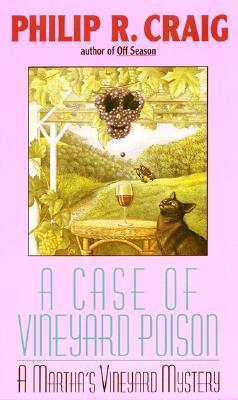 A Case of Vineyard Poison, Philip R. Craig