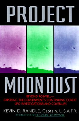 Image for Project Moon Dust:: Beyond Roswell--exposing The Government's Covert Investigations And Cover-ups