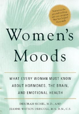 Image for Women's Moods: What Every Woman Must Know About Hormones, the Brain, and Emotional Health