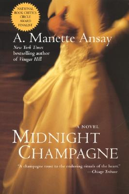 Midnight Champagne: A Novel: A Novel, A. Manette Ansay
