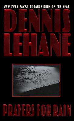 """Prayers for Rain (Patrick Kenzie/Angela Gennaro Novels), """"Lehane, Dennis"""""""