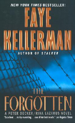 The Forgotten (Peter Decker & Rina Lazarus Novels (Paperback)), FAYE KELLERMAN