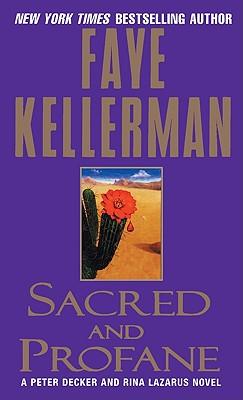 Sacred and Profane (Peter Decker & Rina Lazarus Novels (Paperback)), Faye Kellerman