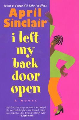 Image for I Left My Back Door Open: A Novel