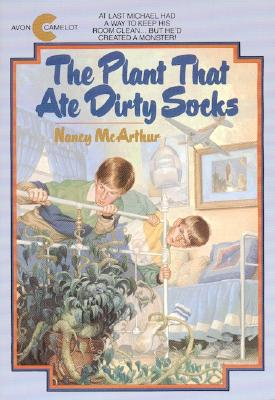 "The Plant That Ate Dirty Socks, ""McArthur, Nancy"""