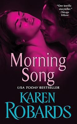 Morning Song, KAREN ROBARDS
