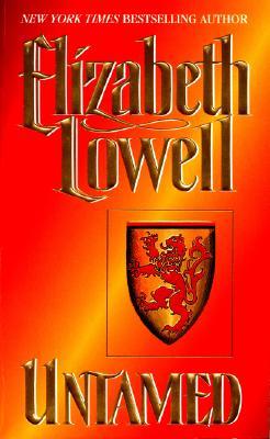 Untamed (Bk 1 Medieval Series), Elizabeth Lowell