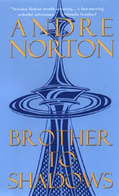 BROTHER TO SHADOWS, Norton, Andre