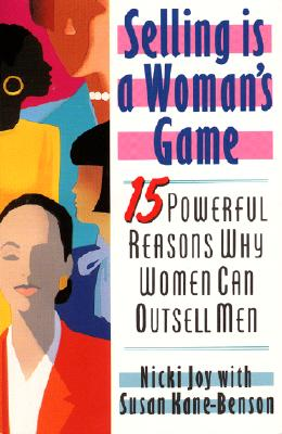 Image for Selling Is a Woman's Game: 15 Powerful Reasons Why Women Can Outsell Men
