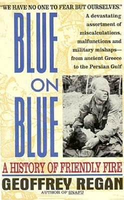 Image for Blue on Blue: A History of Friendly Fire