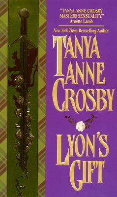 Lyon's Gift (An Avon Romantic Treasure), TANYA A. CROSBY