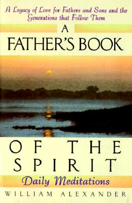 Image for A Father's Book of the Spirit: Daily Meditations