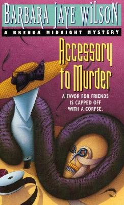Accessory to Murder : A Brenda Midnight Mystery, BARBARA JAYE WILSON