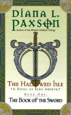 Image for The Hallowed Isle Book One: The Book of the Sword (Book of the Sword/Diana L. Paxson, Bk 1)