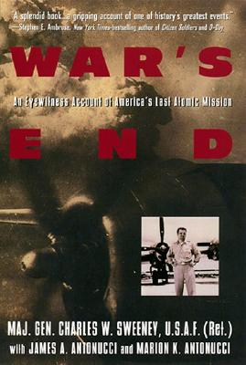 Image for War's End: An Eyewitness Account of America's Last Atomic Mission
