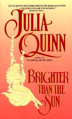 Brighter Than the Sun (An Avon Romantic Treasure), JULIA QUINN