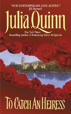To Catch an Heiress, Julia Quinn
