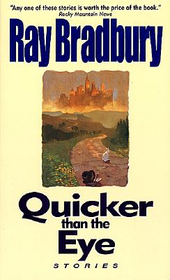 Quicker Than the Eye, Bradbury, Ray