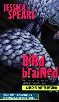 Bird Brained (Rachel Porter Mysteries), Speart, Jessica