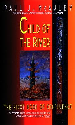 Image for Child of the River : The First Book of Confluence