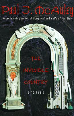 The Invisible Country, Mcauley, Paul J.