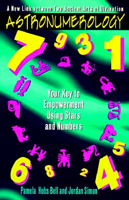 Image for ASTRONUMEROLOGY : YOUR KEY TO EMPOWERMENT USING STARS AND NUMBERS