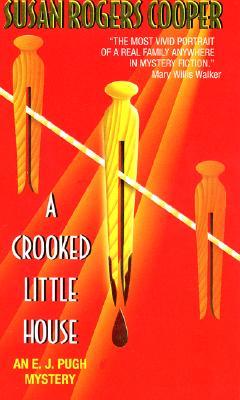 A Crooked Little House   An E.J. Pugh Mystery, Cooper, Susan Rogers