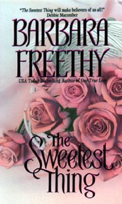 The Sweetest Thing, BARBARA FREETHY