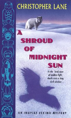 Image for A Shroud of Midnight Sun (Inupiat Eskimo Mysteries)
