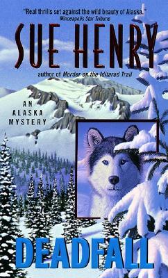 Deadfall: An Alaska Mystery (Alaska Mysteries), Sue Henry